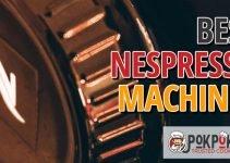 5 Best Nespresso Machines (Reviews Updated 2021)