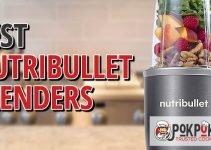 Best Nutribullet Blenders