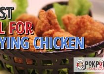 5 Best Oils For Frying Chicken (Reviews Updated 2021)