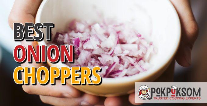 Best Onion Choppers