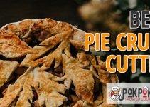 5 Best Pie Crust Cutters (Reviews Updated 2021)