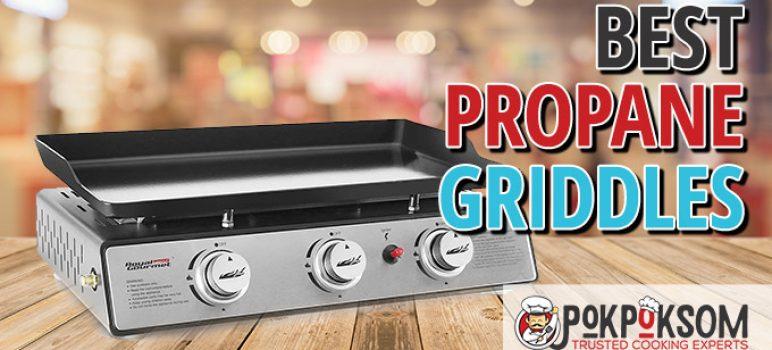 Best Propane Griddles