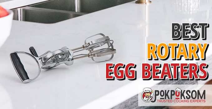 Best Rotary Egg Beaters