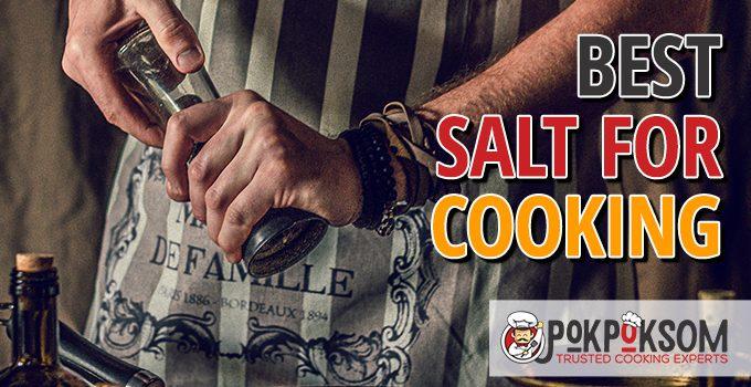 Best Salt For Cooking