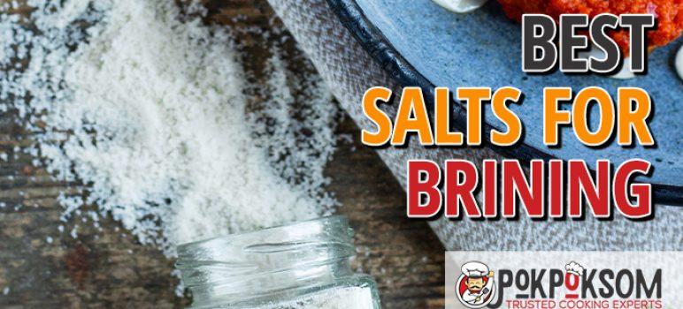Best Salts For Brining