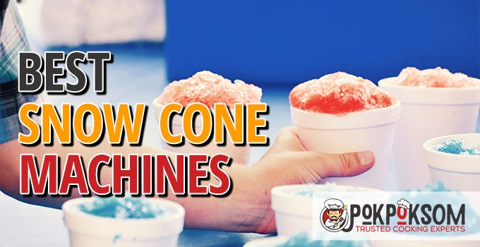 Best Snow Cone Machines