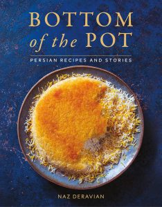 Bottom Of The Pot Persian Recipes And Stories