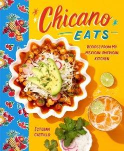 Chicano Eats By E. Castillo