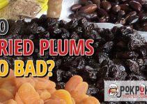 Do Dried Plums Go Bad?