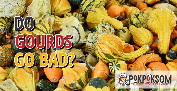 Do Gourds Go Bad