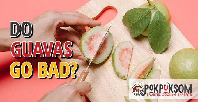 Do Guavas Go Bad