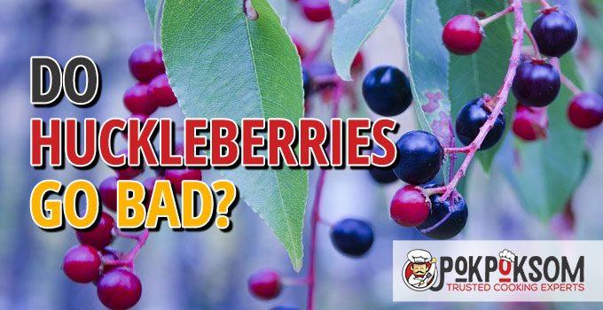 Do Huckleberries Go Bad