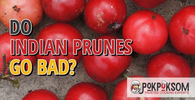 Do Indian Prunes Go Bad