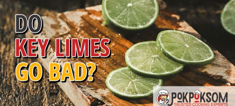 Do Key Limes Go Bad