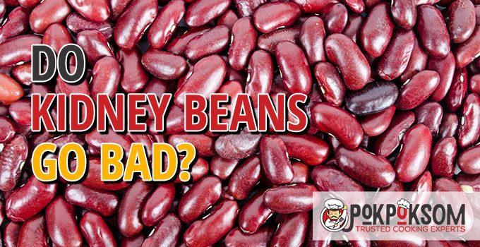 Do Kidney Beans Go Bad