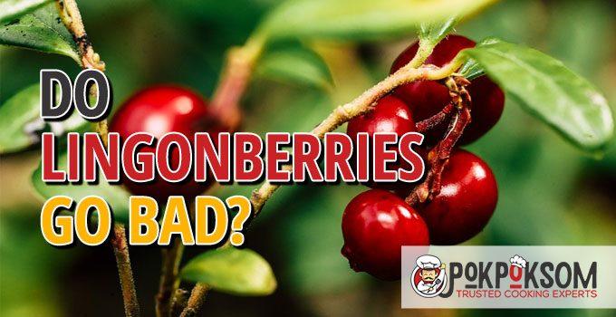 Do Lingonberries Go Bad