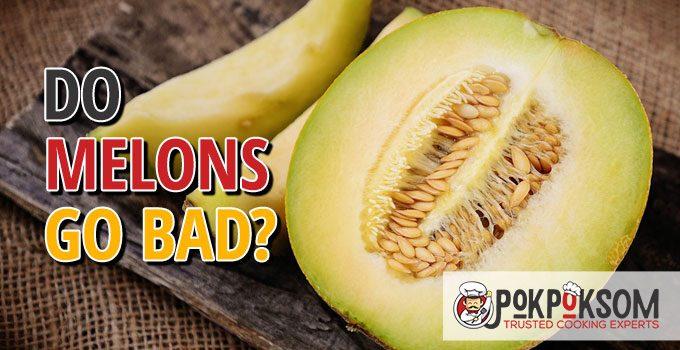 Do Melons Go Bad
