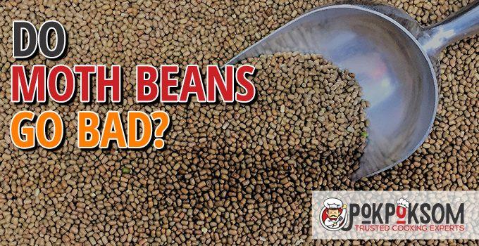 Do Moth Beans Go Bad