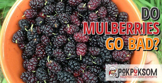 Do Mulberries Go Bad