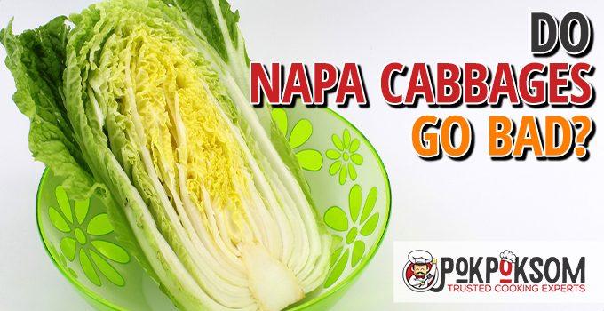 Do Napa Cabbages Go Bad