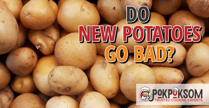 Do New Potatoes Go Bad