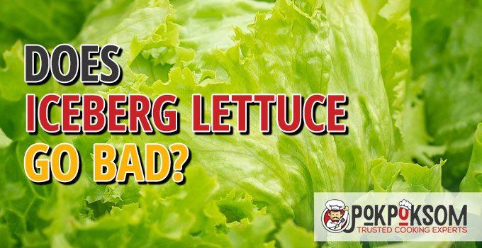 Doe Iceberg Lettuce Go Bad