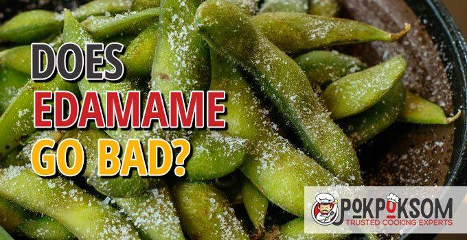 Does Edamame Go Bad