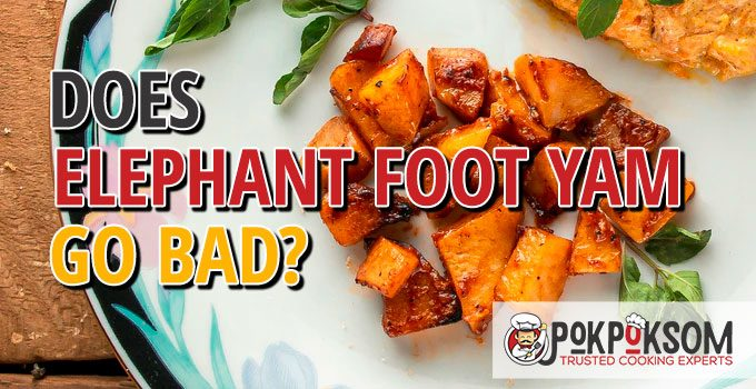 Does Elephant Foot Yam Go Bad