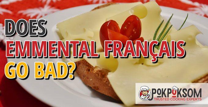 Does Emmental Français Go Bad