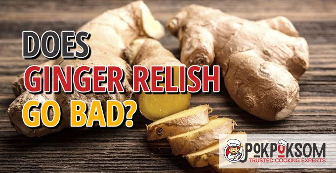 Does Ginger Relish Go Bad