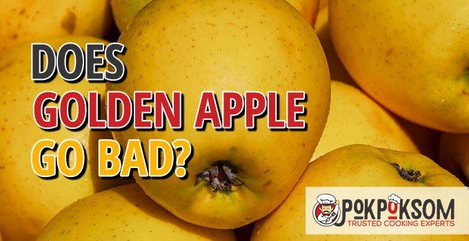 Does Golden Apple Go Bad