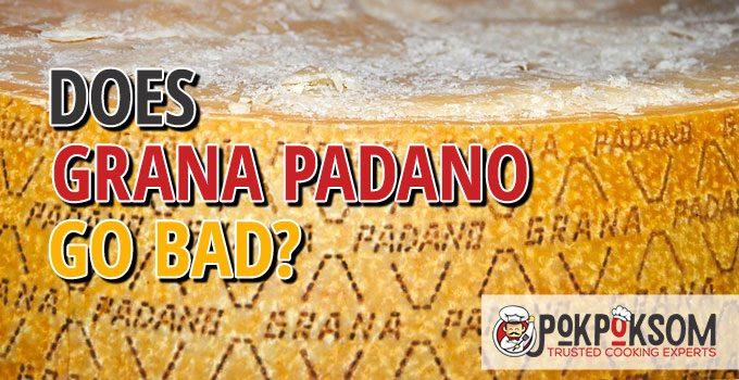 Does Grana Padano Go Bad
