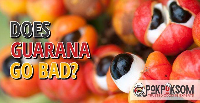 Does Guarana Go Bad