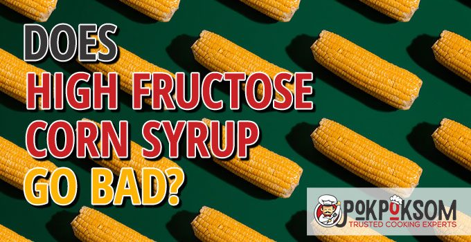 Does High Fructose Corn Syrup Go Bad