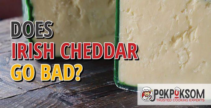 Does Irish Cheddar Go Bad