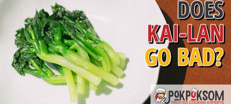 Does Kai Lan Go Bad