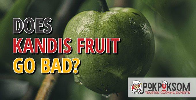 Does Kandis Fruit Go Bad