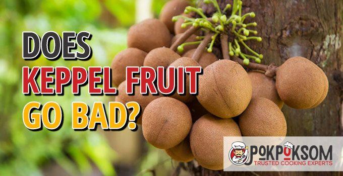 Does Keppel Fruit Go Bad