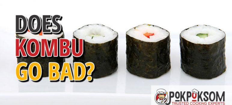 Does Kombu Go Bad