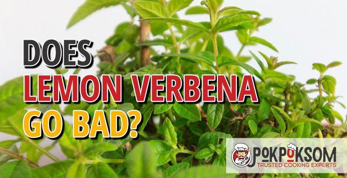 Does Lemon Verbena Go Bad