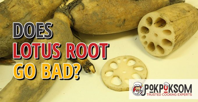 Does Lotus Root Go Bad