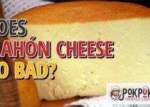 Does Mahón Cheese Go Bad