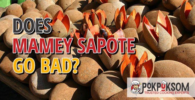 Does Mamey Sapote Go Bad