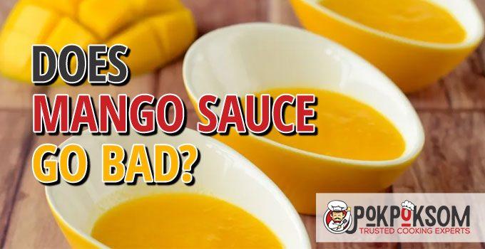 Does Mango Sauce Go Bad