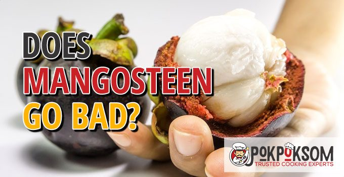 Does Mangosteen Go Bad