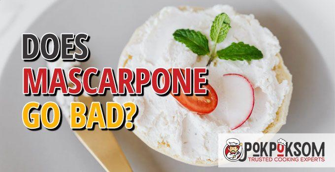 Does Mascarpone Go Bad