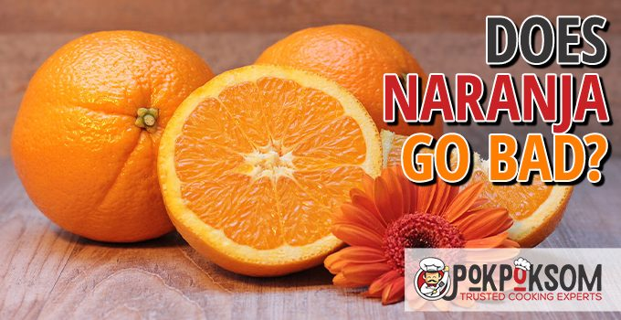 Does Naranja Go Bad