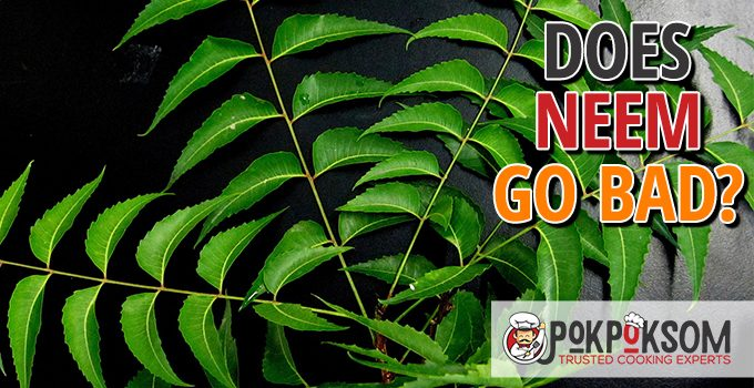 Does Neem Go Bad