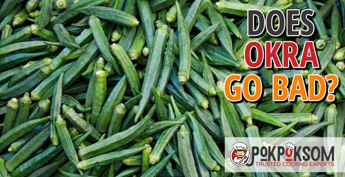 Does Okra Go Bad