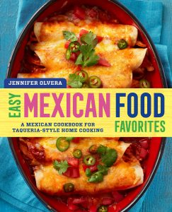 Easy Mexican Food Favorites Mexican Cookbook For Taqueria Style Home Cooking